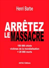ARRETEZ LE MASSACRE, par Henri Barbe